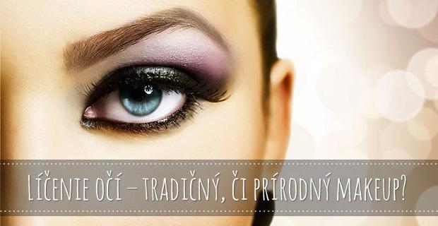 Líčenie očí – tradičný, či prírodný makeup?