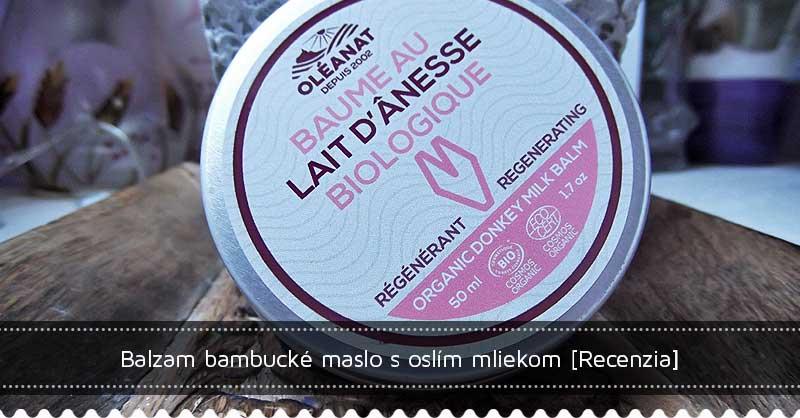 Balzam bambucké maslo s oslím mliekom - recenzia
