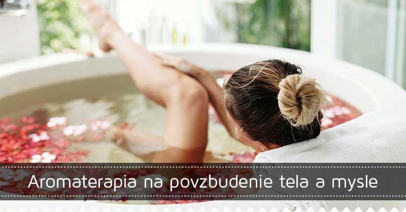 Aromaterapia na povzbudenie tela a mysle