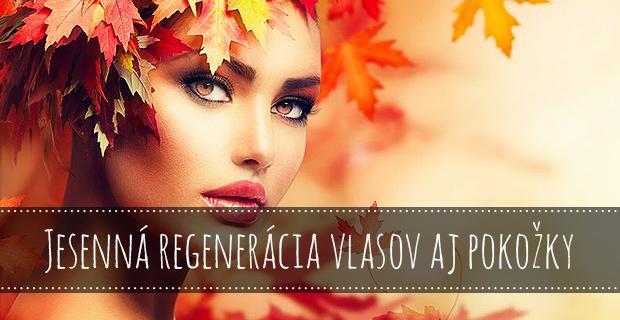 Jesenná regenerácia vlasov aj pokožky