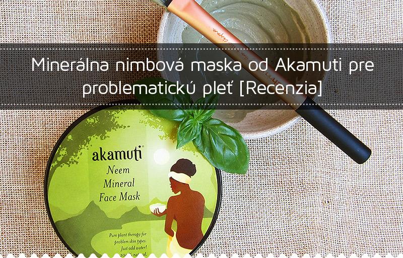Recenzia minerálnej nimbovej masky od Akamuti