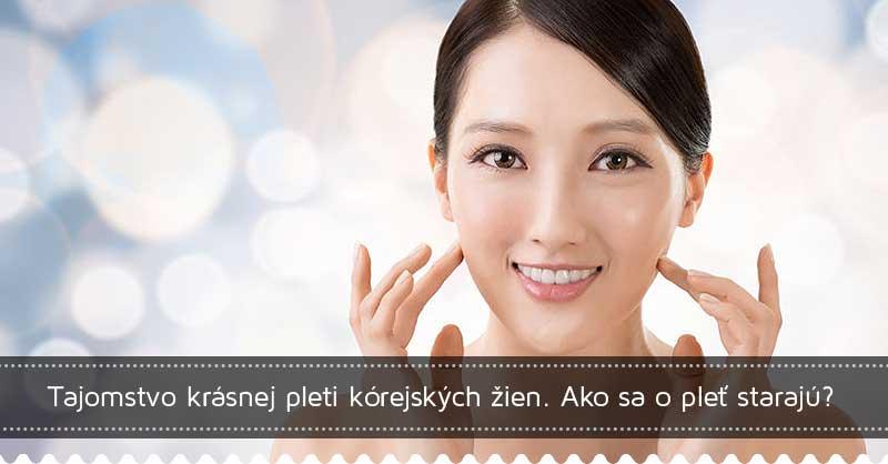 Tajomstvo krásnej pleti kórejských žien. Ako sa o pleť starajú?