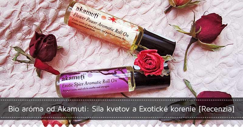 Bio aróma od Akamuti: Sila kvetov a Exotické korenie [Recenzia]