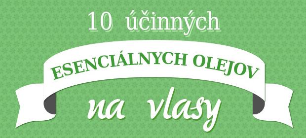 10 účinných esenciálnych olejov na vlasy [Infografika]