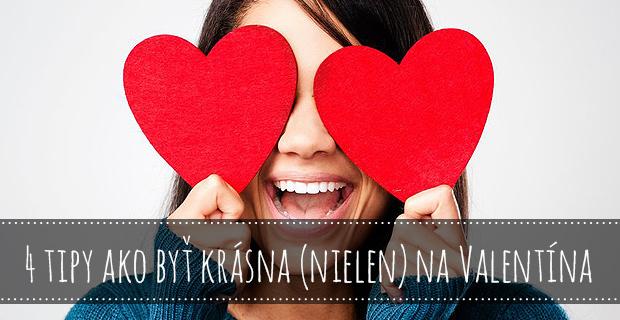 4 tipy ako byť krásna (nielen) na Valentína