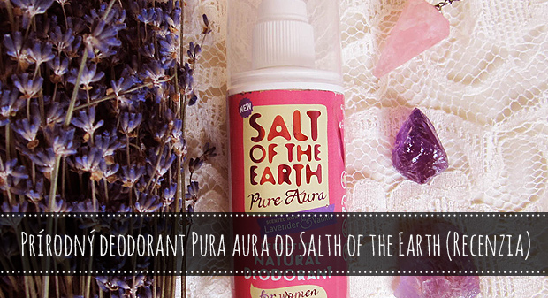 Prírodný deodorant Pure Aura od Salt of the earth [Recenzia]