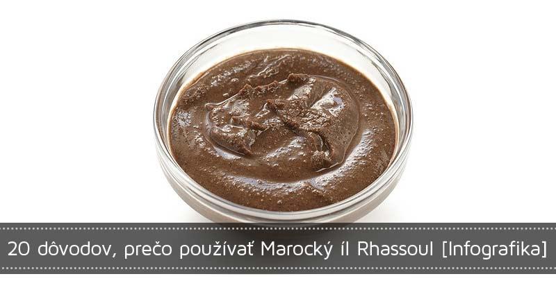20 dôvodov, prečo používať Marocký íl Rhassoul