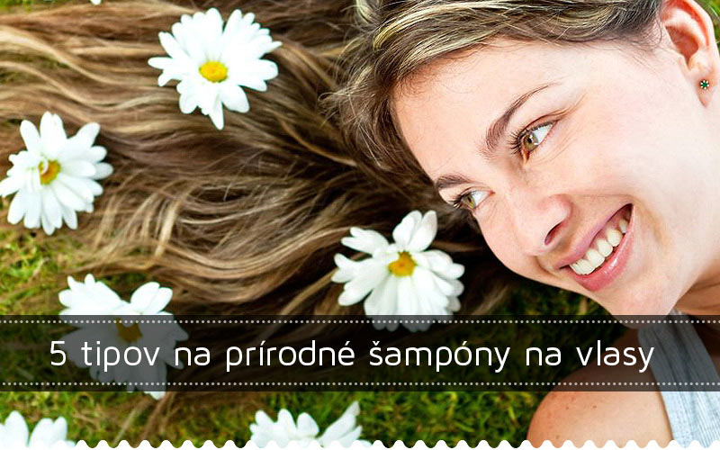 5 tipov na prírodné šampóny na vlasy