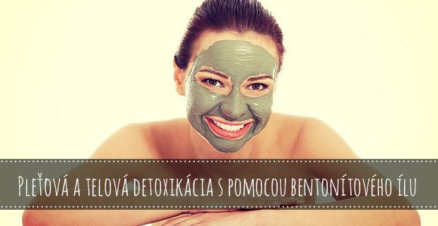 Pleťová a telová detoxikácia s pomocou bentonítového ílu
