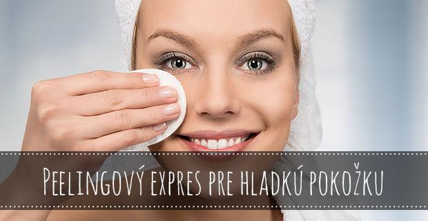 Peelingový expres pre hladkú pokožku