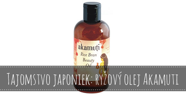 Recenzia: Tajomstvo japoniek - Ryžový olej od Akamuti