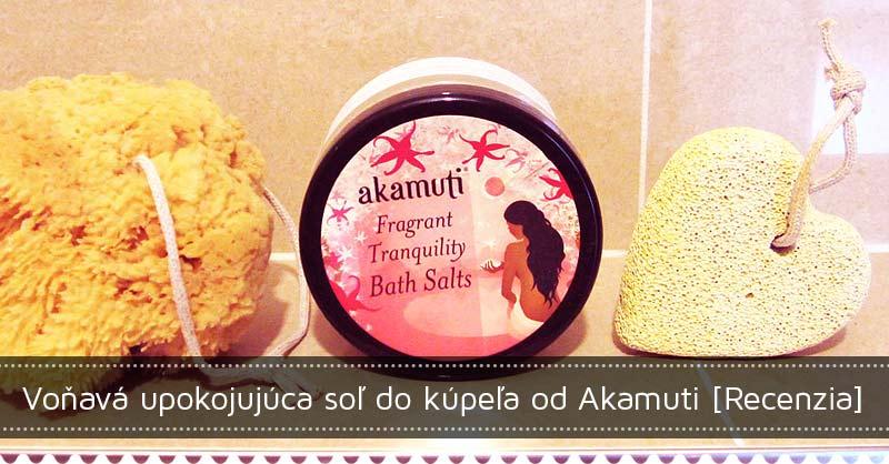 Voňavá upokojujúca soľ do kúpeľa Akamuti