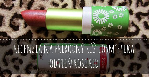 Recenzia na prírodný rúž od Cosm´etika – odtieň Rose red
