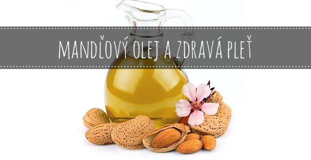 Mandľový olej a zdravá pleť
