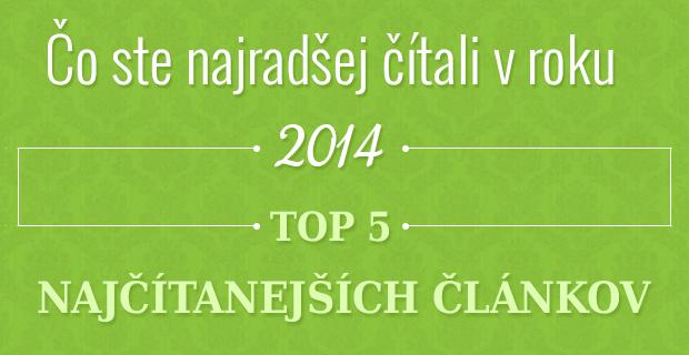Čo ste najradšej čítali v roku 2014? Top 5 najobľúbenejších článkov
