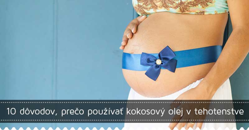 10 dôvodov, prečo používať kokosový olej v tehotenstve