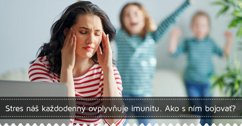 Stres náš každodenný ovplyvňuje imunitu. Ako s ním bojovať?