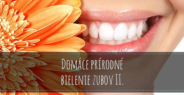 Prírodné domáce bielenie zubov II.