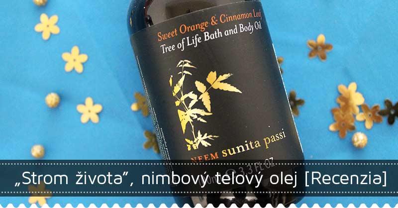 Strom života - nimbový telový olej od Neem Sunita Passi - recenzia