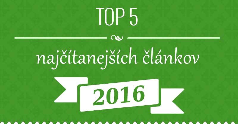 Top 5 najčítanejších článkov za rok 2016