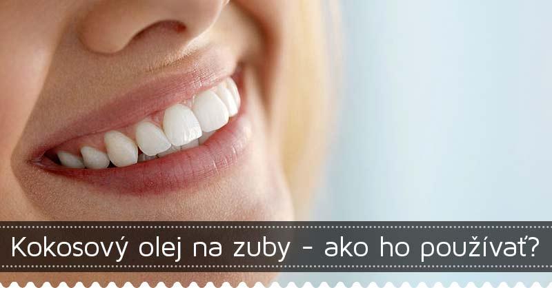 Kokosový olej na zuby - ako ho používať?