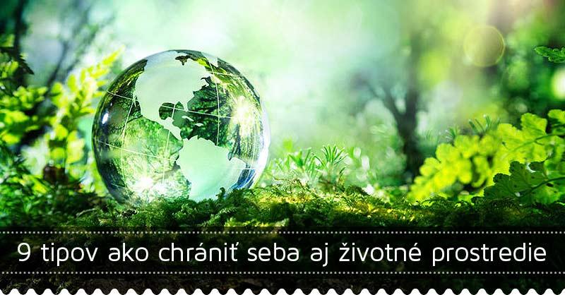 9 tipov ako chrániť seba aj životné prostredie
