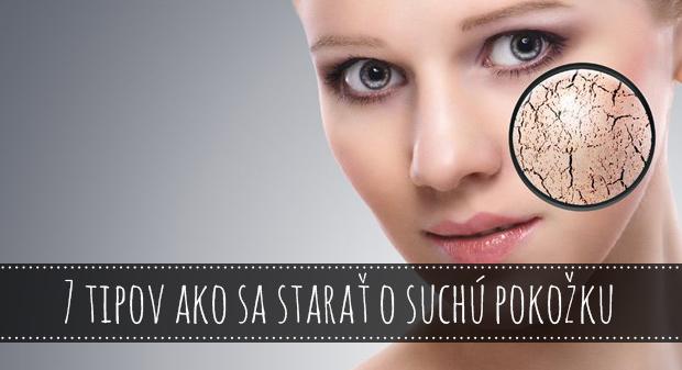 7 tipov ako sa starať o suchú pokožku
