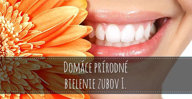 Prírodné domáce bielenie zubov I.
