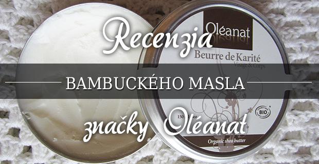 Recenzia bio bambuckého masla značky Oléanat