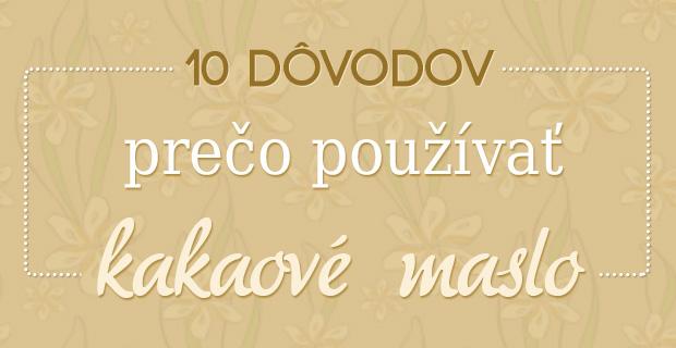 10 dôvodov prečo používať kakaové maslo [Infografika]