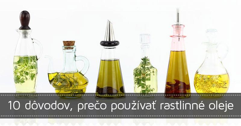 10 dôvodov, prečo používať rastlinné oleje