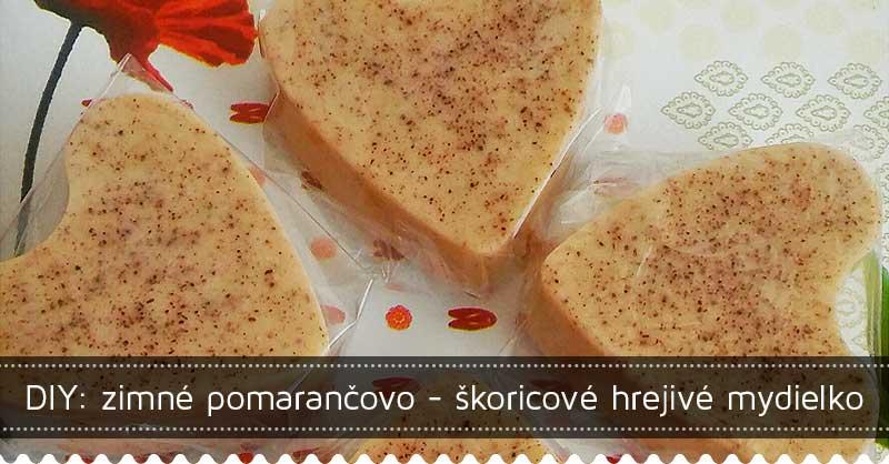 DIY: zimné pomarančovo - škoricové hrejivé mydielko