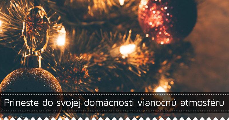Prineste do svojej domácnosti vianočnú atmosféru