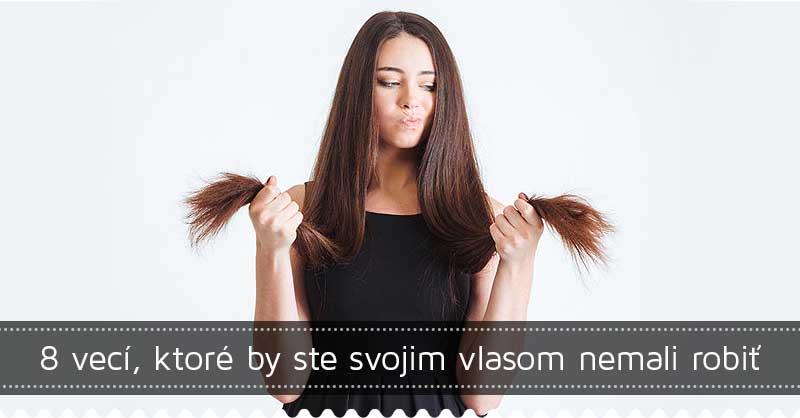 8 vecí, ktoré by ste svojim vlasom nemali robiť
