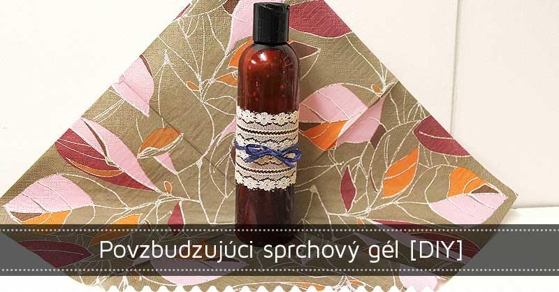 Povzbudzujúci sprchový gél [DIY]