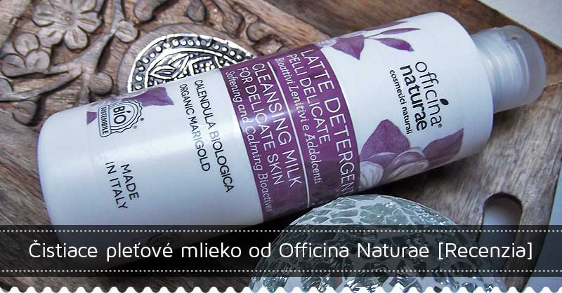 Čistiace pleťové mlieko od Officina Naturae [recenzia]