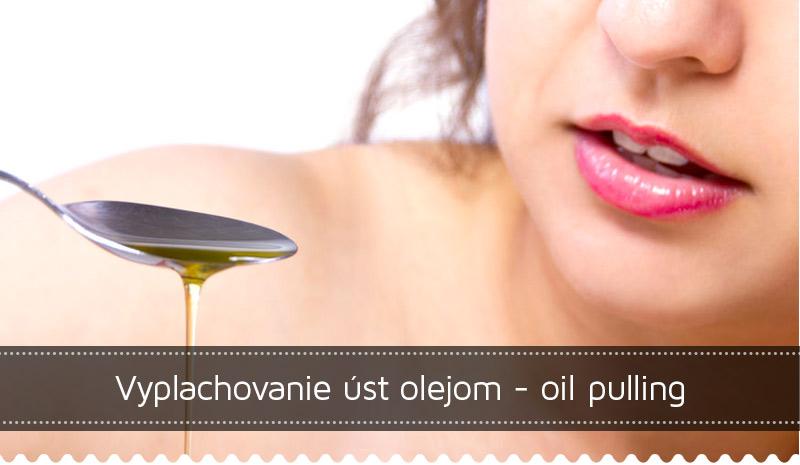 Vyplachovanie úst olejom - oil pulling