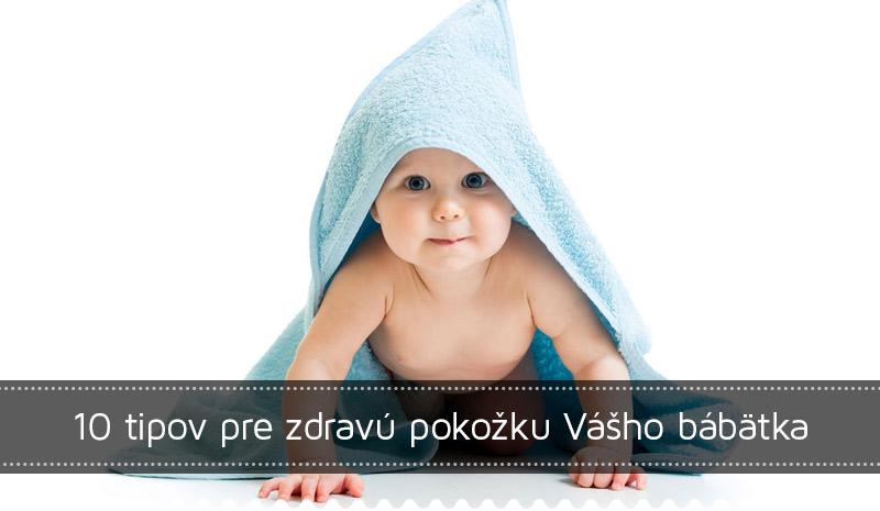 10 tipov pre zdravú pokožku vášho dieťatka