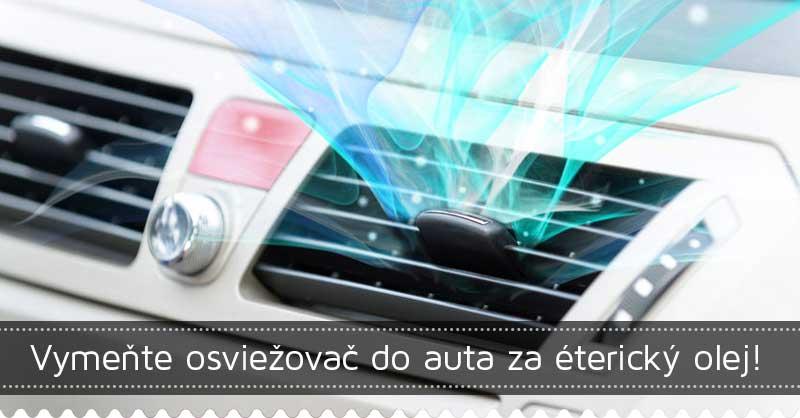 Vymeňte osviežovač do auta za éterický olej!