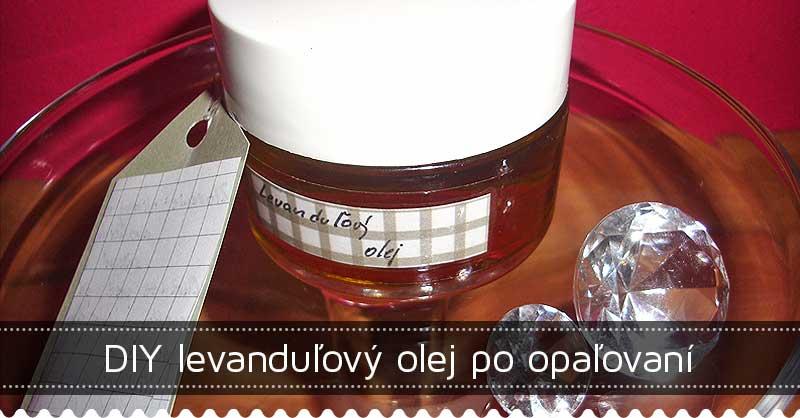 DIY levanduľový olej po opaľovaní