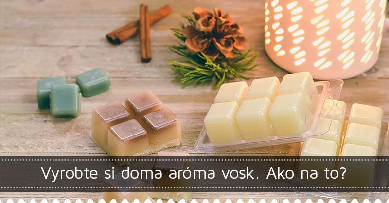 Vyrobte si doma aróma vosk. Ako na to?
