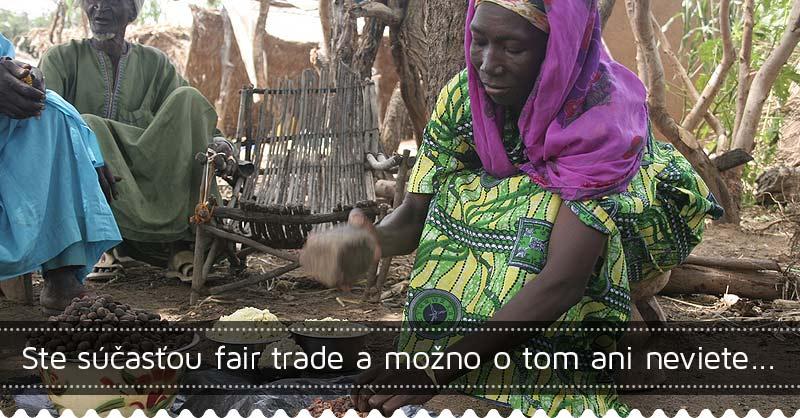 Ste súčasťou fair trade a možno o tom ani neviete...