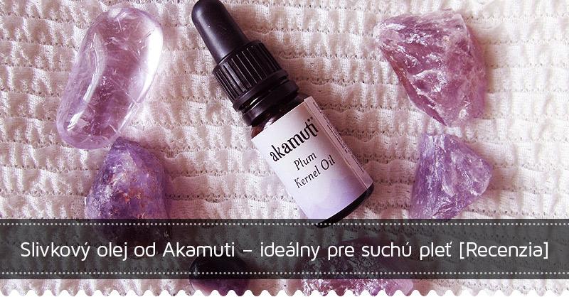 Slivkový olej od Akamuti - ideálny pre suchú pleť