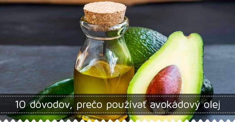 10 dôvodov, prečo používať avokádový olej