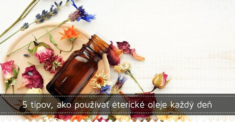 5 tipov, ako používať éterické oleje každý deň