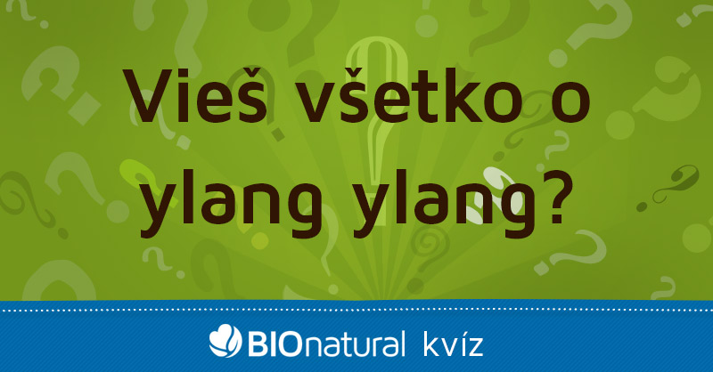 Vieš všetko o ylang - ylang?