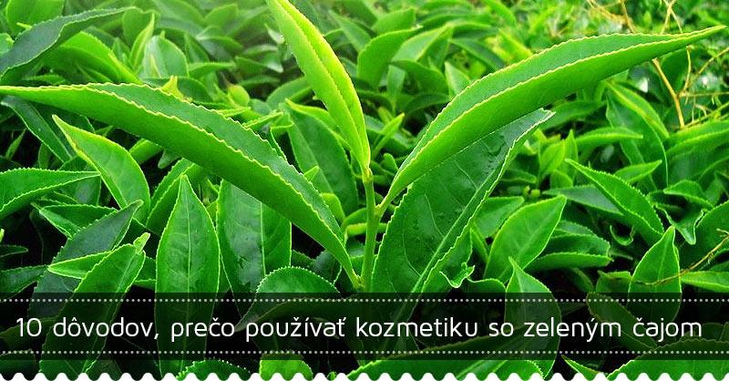 10 dôvodov, prečo používať kozmetiku so zeleným čajom