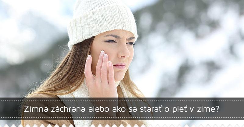 Zimná záchrana alebo ako sa starať o pleť v zime?