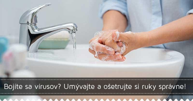 Bojíte sa vírusov? Umývajte a ošetrujte si ruky správne!