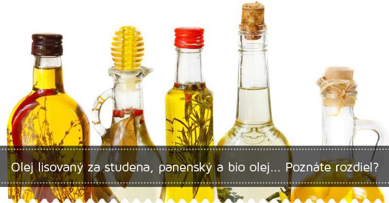 Olej lisovaný za studena, panenský a bio olej... Poznáte rozdiel?